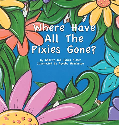 9780987142818: Where Have All the Pixies Gone?