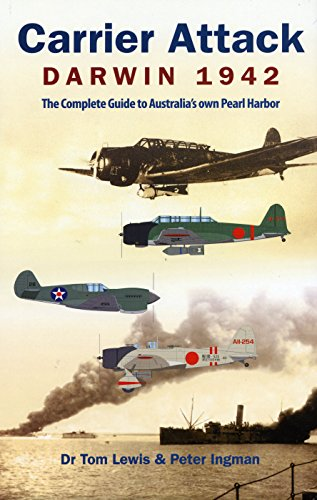 9780987151933: Carrier Attack Darwin 1942: The Complete Guide to Australia's own Pearl Harbor
