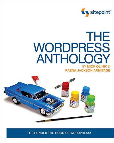 9780987153005: The WordPress Anthology: Get Under the Hood of Wordpress!