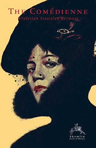 The Comedienne: Wladyslaw Stanislaw Reymont