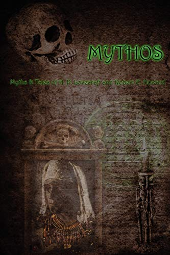 9780987158109: Mythos: The Myths and Tales of H.P. Lovecraft & Robert E. Howard