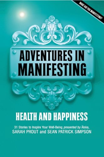 9780987162915: Adventures in Manifesting: Health and Happiness