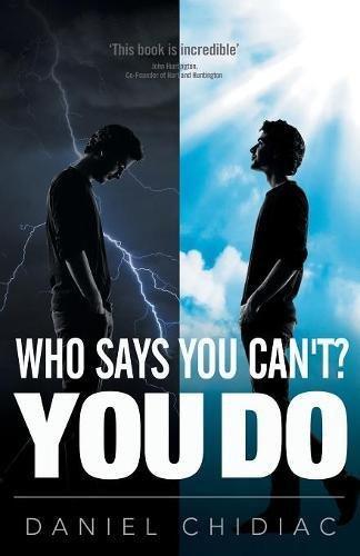 Who Says You Can't? You Do: Chidiac, Daniel