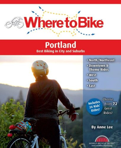 Where to Bike Portland: Best Biking in City and Suburbs (Where to Bike (BA Press)) (0987168665) by Lee, Anne