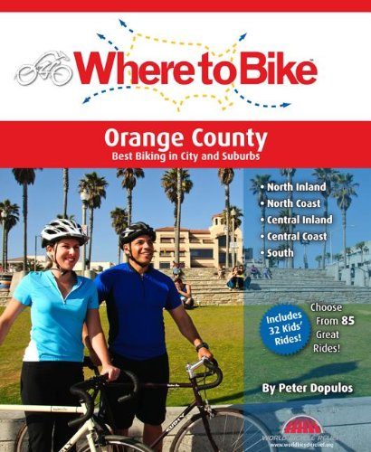Where to Bike Orange County: Best Biking in City and Suburbs: Peter Dopulos