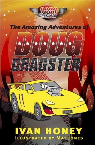 9780987170101: The Amazing Adventures of Doug Dragster