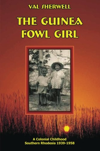 9780987171276: The Guinea Fowl Girl: A colonial childhood Southern Rhodesia 1939-1958