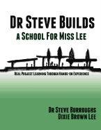 Dr Steve Builds a School for Miss Lee: Dr Steve Burroughs