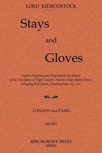 Stays and Gloves: Figure-Training and Deportment by: Kidrodstock, Lord
