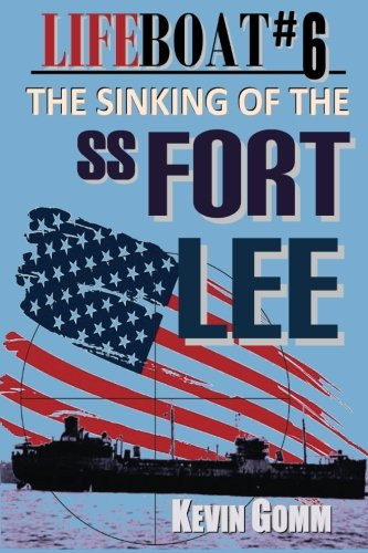 9780987223180: Lifeboat #6: The Sinking of the SS Fort Lee