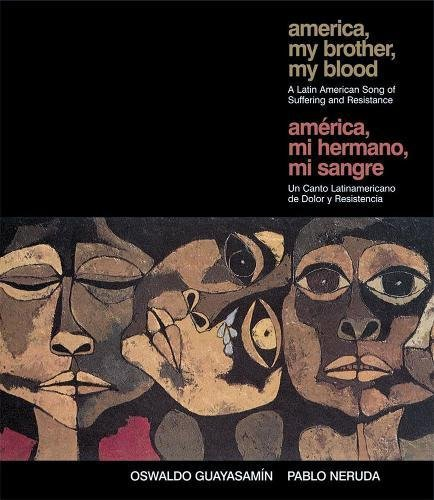 9780987228314: America My Brother, My Blood / America, Mi Hermano, Mi Sangre: A Latin American Song of Suffering and Resistance