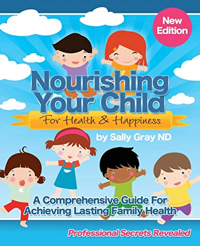 9780987238115: Nourishing Your Child for Health & Happiness