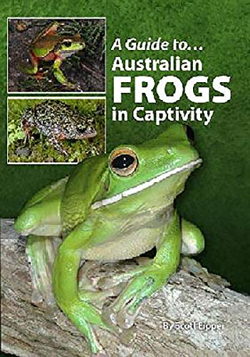 A Guide To Australian Frogs In Captivity (Hardcover): Danny Brown