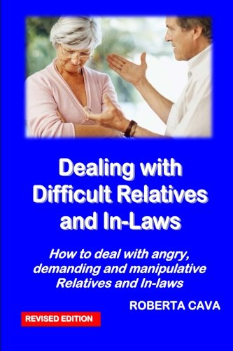 9780987259486: Dealing with Difficult Relatives and In-Laws: How to deal with angry, demanding andmanipulative relatives and in-laws