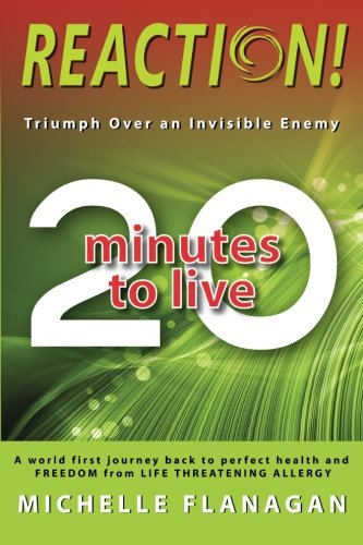 Reaction 20 Minutes to Live: Triumph Over an Invisible Enemy: Michelle Flanagan