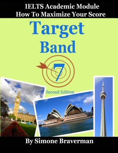 9780987300911: Target Band 7: IELTS Academic Module - How to Maximize Your Score (second edition)