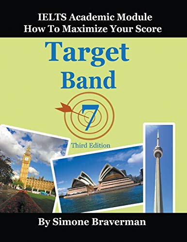 9780987300966: Target Band 7: IELTS Academic Module - How to Maximize Your Score (Third Edition)