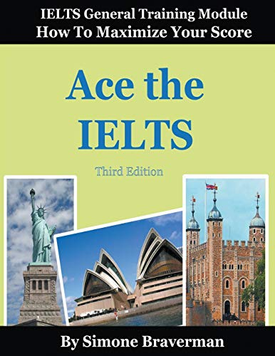 9780987300980: Ace the IELTS: IELTS General Module - How to Maximize Your Score (3rd edition)