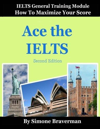 9780987300997: Ace the IELTS: IELTS General Module - How to Maximize Your Score (second edition)