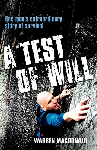 9780987304605: A Test of Will: One Man's Extraordinary Story of Survival