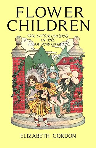 Flower Children (0987305212) by Elizabeth Gordon