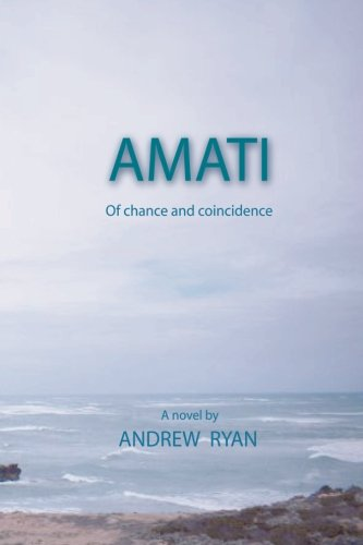 9780987320308: Amati - Of Chance and Coincidence (Volume 1)