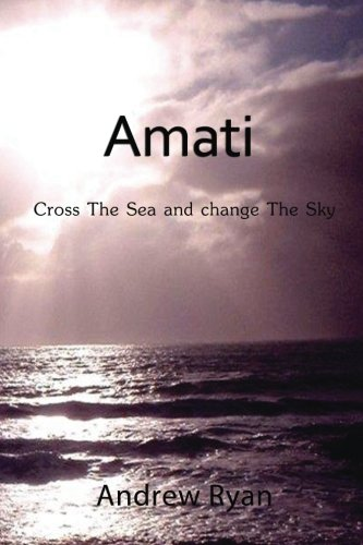 Amati - Cross the Sea and Change the Sky: Andrew Ryan