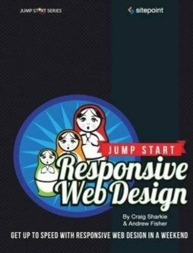 9780987332165: Jump Start Responsive Web Design: Get Up to Speed With Responsive Web Design in a Weekend