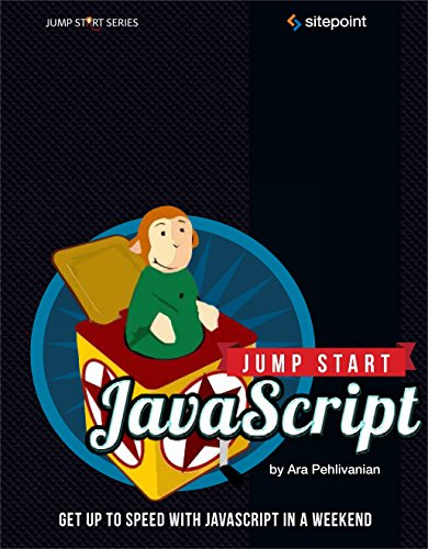 9780987332189: Jump Start JavaScript: Get Up to Speed With JavaScript in a Weekend