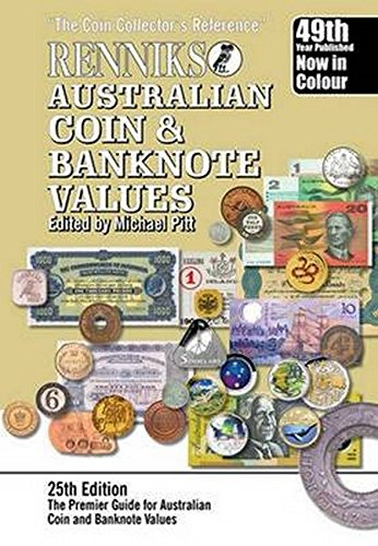 Renniks Australian Coin & Banknote Values 25th Edition: The Coin Collectors Reference: Pitt, ...