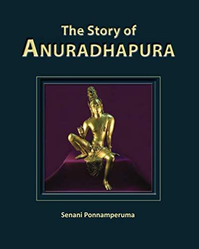 9780987345165: The Story of Anuradhapura