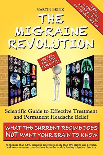 9780987347114: The Migraine Revolution: We Can End the Tyranny Scientific Guide to Effective Treatment and Permanent Headache Relief (Premium Color Edition)