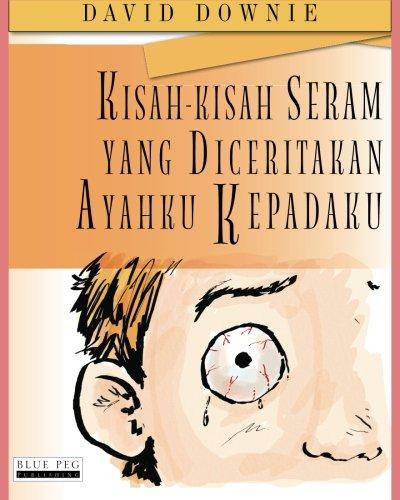 9780987350169: Kisah-Kisah Seram Yang Diceritakan Ayahku Kepadaku (Indonesian Edition)