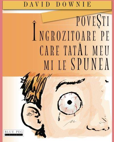 9780987350190: Povesti Ingrozitoare Pe Care Tatal Meu Mi Le Spunea (Romanian Edition)