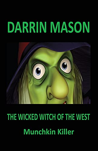 9780987358219: The Wicked Witch of the West: Munchkin Killer