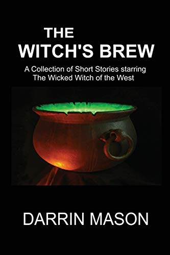 9780987358257: The Witch's Brew: A Collection of Short Stories starring the Wicked Witch of the West