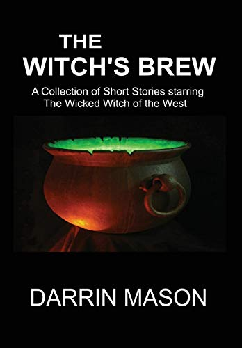 9780987358271: The Witch's Brew: A Collection of Short Stories starring the Wicked Witch of the West