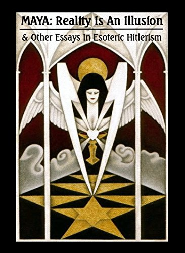 9780987370570: MAYA: Reality Is An Illusion & Other Essays In Esoteric Hitlerism