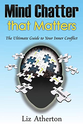 9780987409744: Mind Chatter That Matters: The Ultimate Guide to Your Inner Conflict