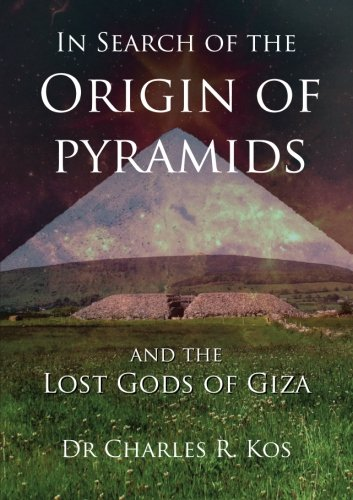 9780987420824: In Search of the Origin of Pyramids and the Lost Gods of Giza