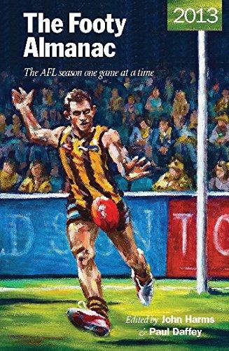 The Footy Almanac 2013 (Paperback): John Harms