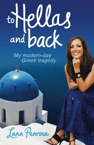 To Hellas and Back: My Modern Day Greek Tragedy: Penrose, Lana
