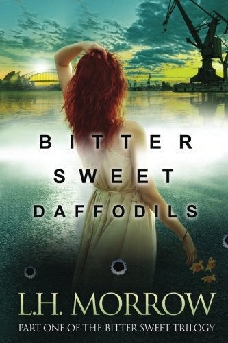 9780987439307: Bitter Sweet Daffodils (Bitter Sweet Series) (Volume 1)