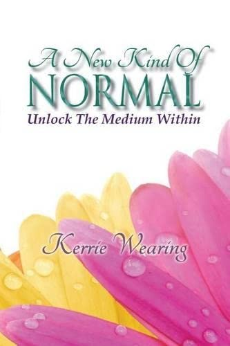 9780987452702: A New Kind of Normal: Unlocking the Medium Within