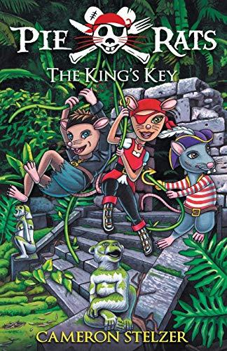 Pie Rats: The King's Key (Paperback): Cameron Stelzer