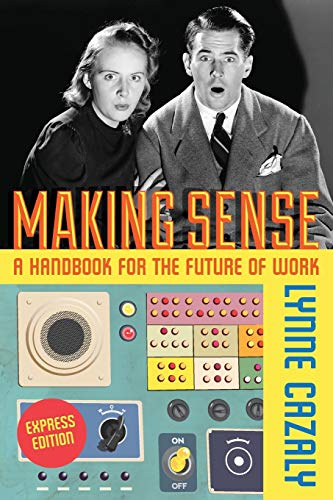 9780987462954: Making Sense - A Handbook for the Future of Work