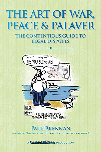 9780987489463: The Art of War, Peace and Palaver: The Contentious Guide to Legal Disputes