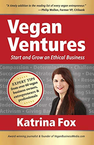 9780987510907: Vegan Ventures: Start and Grow an Ethical Business