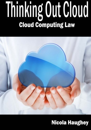 9780987532503: Thinking Out Cloud: Cloud Computing Law