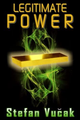 9780987533685: Legitimate Power